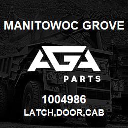 1004986 Manitowoc Grove LATCH,DOOR,CAB | AGA Parts