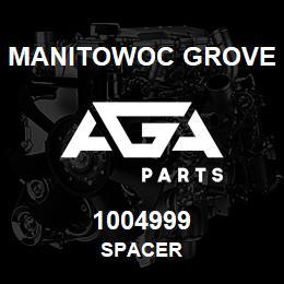 1004999 Manitowoc Grove SPACER   AGA Parts