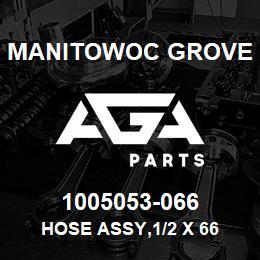 1005053-066 Manitowoc Grove HOSE ASSY,1/2 X 66   AGA Parts