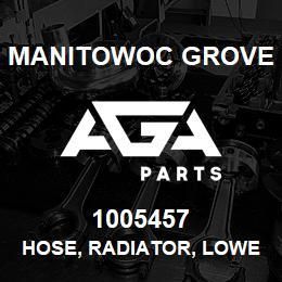 1005457 Manitowoc Grove HOSE, RADIATOR, LOWER | AGA Parts