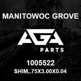 1005522 Manitowoc Grove SHIM,.75X3.00X0.04 | AGA Parts