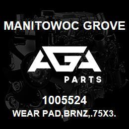 1005524 Manitowoc Grove WEAR PAD,BRNZ,.75X3.00X.31 | AGA Parts