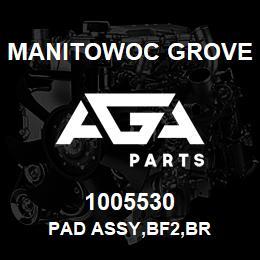 1005530 Manitowoc Grove PAD ASSY,BF2,BR | AGA Parts