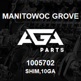 1005702 Manitowoc Grove SHIM,10GA | AGA Parts