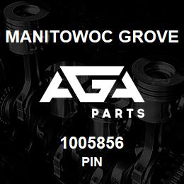 1005856 Manitowoc Grove PIN | AGA Parts