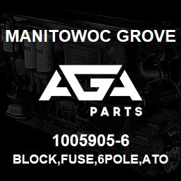 1005905-6 Manitowoc Grove BLOCK,FUSE,6POLE,ATO/ATC | AGA Parts