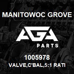 1005978 Manitowoc Grove VALVE,C'BAL,5:1 RATIO,3500PSI | AGA Parts