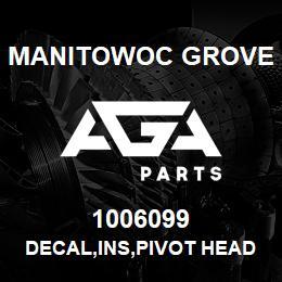 1006099 Manitowoc Grove DECAL,INS,PIVOT HEAD | AGA Parts