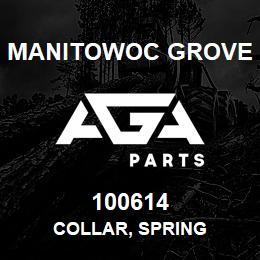 100614 Manitowoc Grove COLLAR, SPRING | AGA Parts