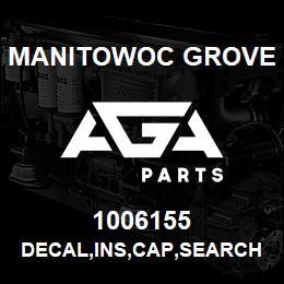 1006155 Manitowoc Grove DECAL,INS,CAP,SEARCH HOOK,E   AGA Parts