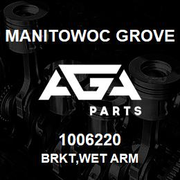 1006220 Manitowoc Grove BRKT,WET ARM | AGA Parts
