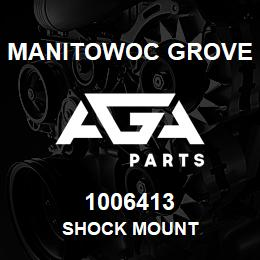 1006413 Manitowoc Grove SHOCK MOUNT | AGA Parts