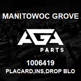 1006419 Manitowoc Grove PLACARD,INS,DROP BLOCK,3330F | AGA Parts