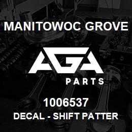 1006537 Manitowoc Grove DECAL - SHIFT PATTERN | AGA Parts