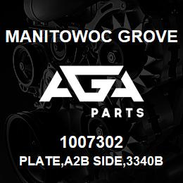 1007302 Manitowoc Grove PLATE,A2B SIDE,3340B W/ LI | AGA Parts