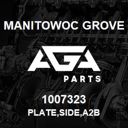 1007323 Manitowoc Grove PLATE,SIDE,A2B | AGA Parts