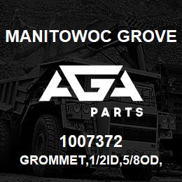 1007372 Manitowoc Grove GROMMET,1/2ID,5/8OD,RUBBER | AGA Parts