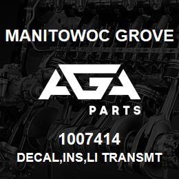 1007414 Manitowoc Grove DECAL,INS,LI TRANSMTER LOC | AGA Parts