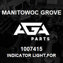 1007415 Manitowoc Grove INDICATOR LIGHT,FOR CUMMINS | AGA Parts