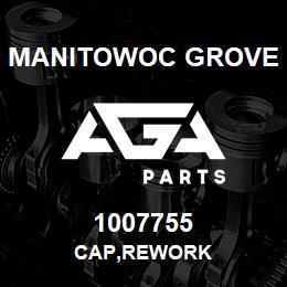 1007755 Manitowoc Grove CAP,REWORK | AGA Parts