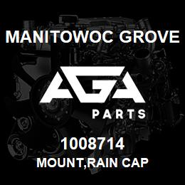 1008714 Manitowoc Grove MOUNT,RAIN CAP | AGA Parts