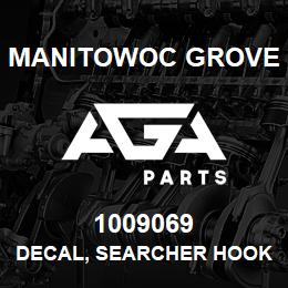 1009069 Manitowoc Grove DECAL, SEARCHER HOOK MAX | AGA Parts