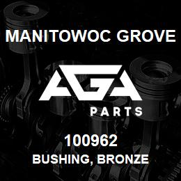 100962 Manitowoc Grove BUSHING, BRONZE | AGA Parts