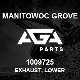 1009725 Manitowoc Grove EXHAUST, LOWER | AGA Parts