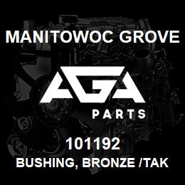 101192 Manitowoc Grove BUSHING, BRONZE /TAKES 2 HALFS | AGA Parts