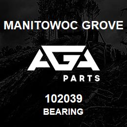 102039 Manitowoc Grove BEARING | AGA Parts
