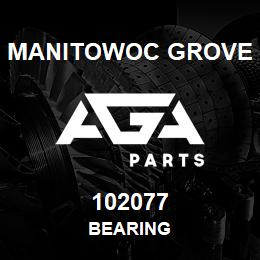 102077 Manitowoc Grove BEARING | AGA Parts