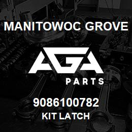 9086100782 Manitowoc Grove KIT LATCH | AGA Parts