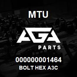 000000001464 MTU BOLT HEX A3C | AGA Parts