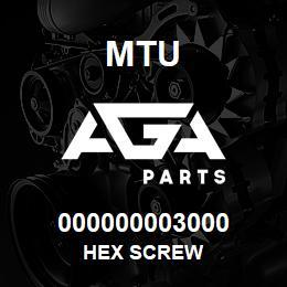 000000003000 MTU HEX SCREW   AGA Parts