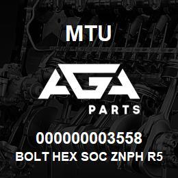 000000003558 MTU BOLT HEX SOC ZNPH R5F | AGA Parts