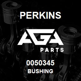 0050345 Perkins BUSHING | AGA Parts