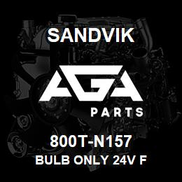 800T-N157 Sandvik BULB ONLY 24V F | AGA Parts