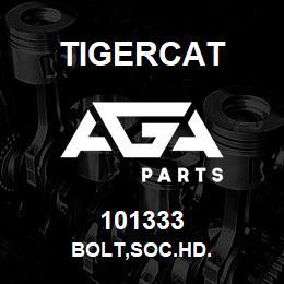 101333 Tigercat BOLT,SOC.HD. | AGA Parts