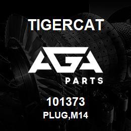 101373 Tigercat PLUG,M14 | AGA Parts