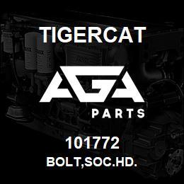 101772 Tigercat BOLT,SOC.HD. | AGA Parts