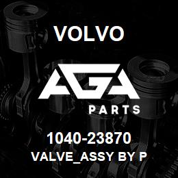 1040-23870 Volvo VALVE_ASSY BY P | AGA Parts