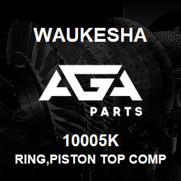 10005K Waukesha RING,PISTON TOP COMPRESSION | AGA Parts