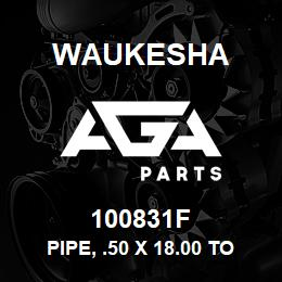 100831F Waukesha PIPE, .50 X 18.00 TOE | AGA Parts