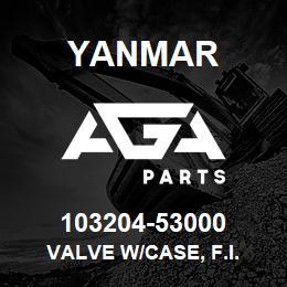 103204-53000 Yanmar VALVE W/CASE, F.I. | AGA Parts